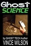 Ghost Science, Vince Wilson, 1435729838