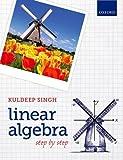 Linear Algebra : Step by Step, Singh, Kuldeep, 0199654441