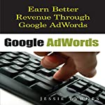 Google AdWords: Earn Better Revenue through Google AdWords | Jessie Byrnes