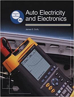 Auto Electricity and Electronics: Principles, Diagnosis, Testing, and Service of All Major Electrical, Electronic, and Computer Control Systems