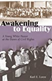 Awakening to Equality : A Young White Pastor at the Dawn of Civil Rights, Lutze, Karl E., 0826216323
