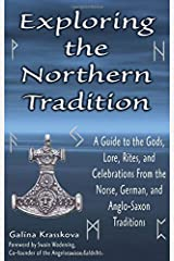 Exploring the Northern Tradition: A Guide to the Gods, Lore, Rites, and Celebrations From the Norse, German, and Anglo-Saxon Traditions Paperback