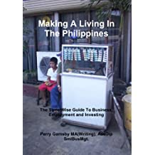 Making A Living In The Philippines (StreetWise Philippines Book 2)