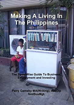 Making A Living In The Philippines (StreetWise Philippines Book 2) by [Gamsby, Perry]