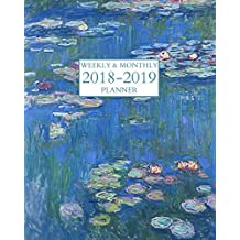 Weekly & Monthly 2018-2019 Planner: Monet's Water Lilies Scheduler/Organizer Sept 2018 - Dec 2019