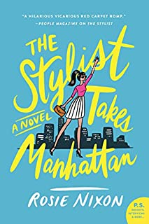 Book Cover: The Stylist Takes Manhattan: A Novel