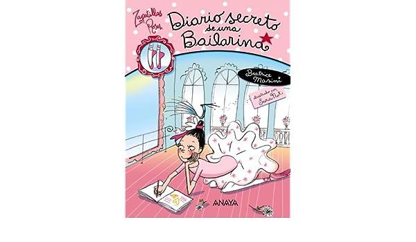 Diario secreto de una bailarina / Secret Diary of a Dancer (Zapatillas Rosas / Pink Ballet Shoes) (Spanish Edition): Beatrice Masini, ...