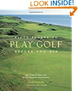 #4: Fifty Places to Play Golf Before You Die: Golf Experts Share the World's Greatest Destinations