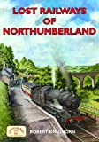 Lost Railways of Northumberland