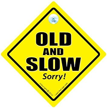 Old and slow old and slow car sign old driver sign old driver