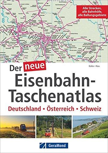 Der neue Eisenbahn-Taschenatlas: Deutschland, Österreich, Schweiz