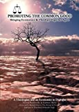 img - for Promoting the Common Good: Bringing Economics and Theology Together Again book / textbook / text book