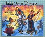 Anklet for a Princess: A Cinderella Tale from India
