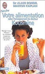 VOTRE ALIMENTATION SELON L'ENSEIGNEMENT  DU DR KOUSMINE. 90 recettes de santé