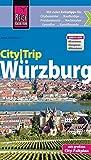 Reise Know-How CityTrip Würzburg: Reiseführer mit Faltplan und kostenloser Web-App