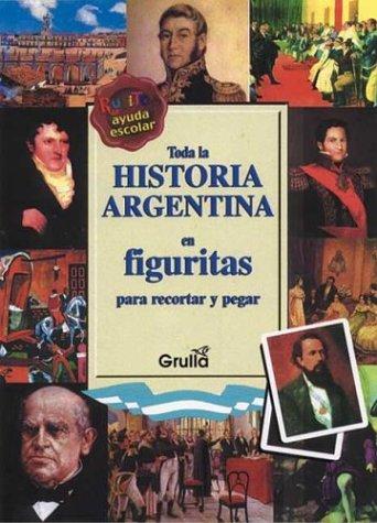 Toda la historia argentina en figuritas / All Argentina's history in figures: Para Recortar Y Pegar / to Cut and Paste (Spanish Edition) by LA Grulla (Image #1)