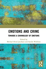 Emotions and Crime: Towards a Criminology of Emotions Kindle Edition