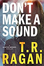 Don't Make a Sound: A Sawyer Brooks Thri