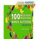Cien deliciosas recetas para niños autistas: Sin gluten ...