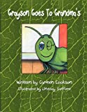 Grayson Goes to Grandma's, Carmen Cookson, 1467068586