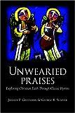 Unwearied Praises, Jeffrey P. Greenman and George R. Sumner, 1894667484