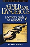 Armed and Dangerous, Michael Newton, 089879370X