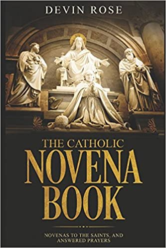 the catholic novena book novenas to the saints and answered