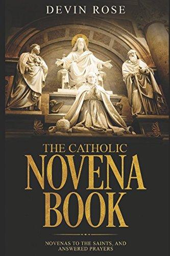 The Catholic Novena Book: Novenas to the Saints, and Answered Prayers