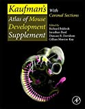 img - for Kaufman s Atlas of Mouse Development Supplement: With Coronal Sections book / textbook / text book