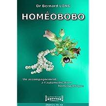 Homéobobo: Guide pratique pour une automédication maîtrisée (French Edition)