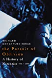 The Pursuit of Oblivion: A Global History of Narcotics 1500-2000