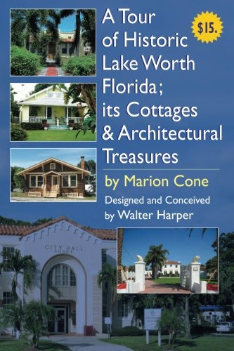 A Tour of Lake Worth Florida its Cottages & Architectural Treasures pdf epub