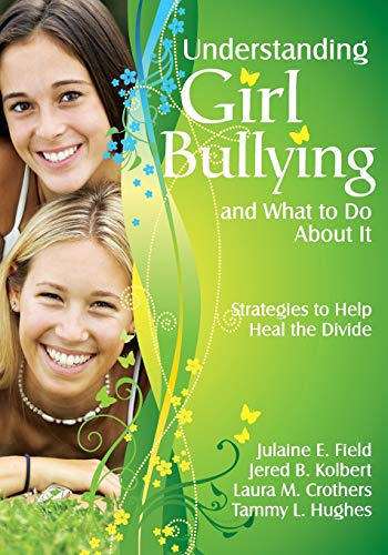 Understanding Girl Bullying and What to Do About It: Strategies to Help Heal the Divide (Aggressive Girls)