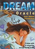 img - for The Dream Oracle: A Unique Guide to Interpreting Message-Bearing Dreams book / textbook / text book