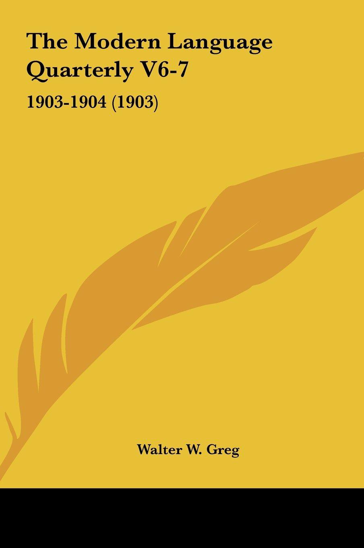 The Modern Language Quarterly V6-7: 1903-1904 (1903) pdf