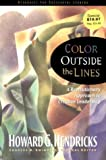 Color Outside the Lines, Hendricks, Howard G., 0849915694