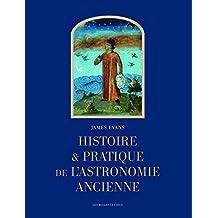 Histoire pratique de l'astronomie ancienne