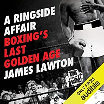 Amazon com: A Ringside Affair: Boxing's Last Golden Age (Audible