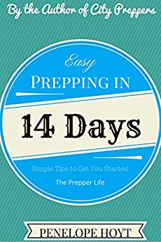 Easy Prepping in 14 Days: Two Weeks to a More Prepared Life (The Prepper Life Book 2) by [Hoyt, Penelope]