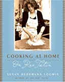 Cooking at Home on Rue Tatin, Susan Herrmann Loomis and Susan H. Loomis, 0060758171