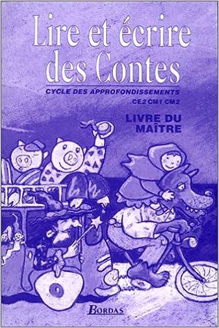 Amazon Fr Lire Et Ecrire Des Contes Ce1 Cm1 Cm2 Livre