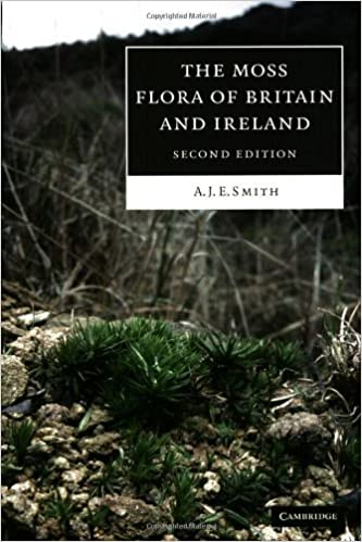 The Moss Flora of Britain and Ireland 2nd edition by Smith, A. J. E. (2004)