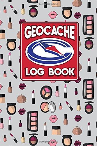 Download Geocache Log Book: Geocache Note, Geocaching Log Template, Geocaching Diary, Geocaching Track, Cute Cosmetic Makeup Cover (Geocache Log Books) (Volume 5) PDF