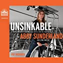Unsinkable: A Young Woman's Courageous Battle on the High Seas Audiobook by Abby Sunderland, Lynn Vincent Narrated by Jaimee Draper