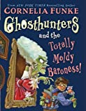 Ghosthunters #3: Ghosthunters and the Totally Moldy Baroness!