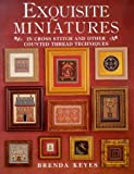 Exquisite Miniatures in Cross Stitch (A David & Charles book)