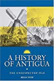 A History of Antigua: The Unsuspected Isle