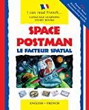 img - for Space Postman/Le Facteur Spatial: English-French Edition (I Can Read French...Language Learning Story Books) book / textbook / text book