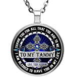 Family Gift - To my Tammy Wife - Thank You For All That You Are to Me - I'm Blessed to Have You in My Life - Round Pendant Necklace - Silver Plated