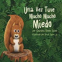 Una Vez Tuve Mucho Mucho Miedo (Spanish Edition)